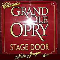 Nate Jaeger | Grand Ole Opry  (Stage Door Classics)