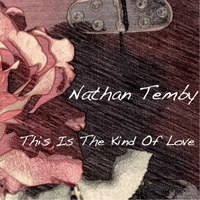 Nathan Temby | This Is the Kind of Love