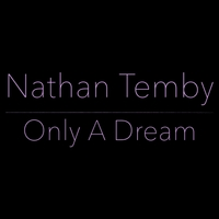 Nathan Temby | Only a Dream