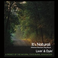 Various Artists | It's Natural: Arkansas Musicians Sing About Livin' and Dyin'