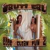 Nauti Cal: Good (No So) Clean Fun 2