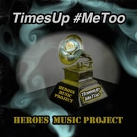 Heroes Music Project | Times Up #MeToo