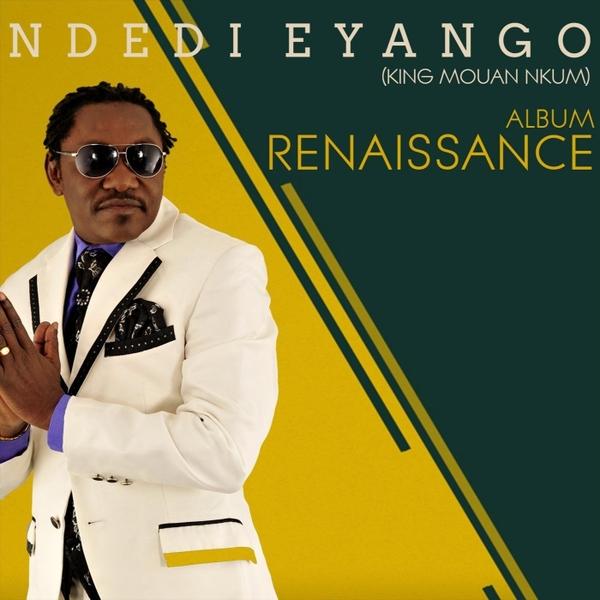 Ndedi Eyango King Mouan Nkum   Renaissance   CD Baby Music Store
