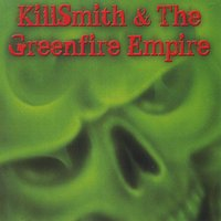 Neal Smith | Killsmith and the Greenfire Empire