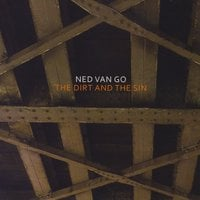Ned Van Go | The Dirt and the Sin