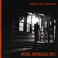 Neil Bjorklund | Light and Darkness