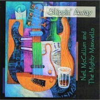 Neil McCallion and the Mighty Maxwells | Slippin' Away