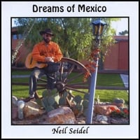 Neil Seidel | Dreams of Mexico