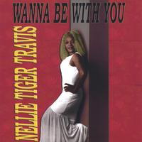 Nellie Tiger Travis | Wanna Be With You