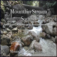 Nelson May | Mountain Stream Sounds - 60 Minutes of Mountain Stream Bliss