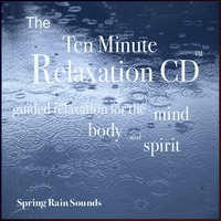 Nelson May | The Ten Minute Relaxation - Spring Rain Sounds
