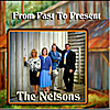 The Nelsons: Past To Present