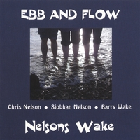 Nelsons Wake | Ebb and Flow