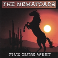 The Nematoads | Five Guns West