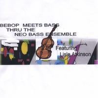 """Lisle Atkinson's Neo Bass Ensemble """"A Bass Extravaganza,"""" All-Star Bass Line-up @ Symphony Space on June 11th"""