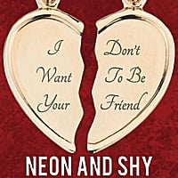 Neon and Shy | I Don't Want to Be Your Friend