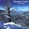 NEUTRON CRUSH: Awakening
