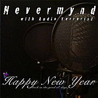 Nevermynd | Happy New Year (Back In the Good Ol' Days)