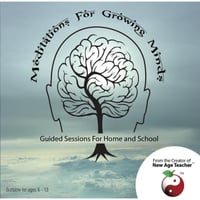 New Age Teacher | Meditations for Growing Minds: Guided Sessions for Home and School