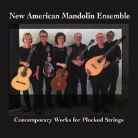 New American Mandolin Ensemble | Contemporary Works for Plucked Strings