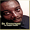 The Newjack Preacher: Be Encouraged