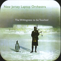 New Jersey Laptop Orchestra | The Willingness to be Touched