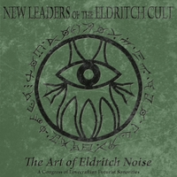 New Leaders of the Eldritch Cult | The Art of Eldritch Noise (feat. Seesar)