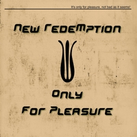 New Redemption: Only for Pleasure
