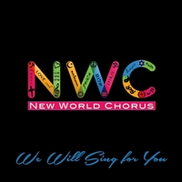 New World Chorus | We Will Sing for You