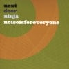 NEXT DOOR NINJA: Noise is for Everyone