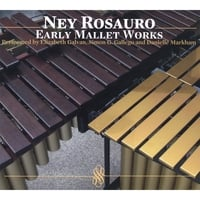Ney Rosauro | Early Mallet Works: Performed by E.Galvan, S.Gallego and D.Markham