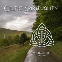 Michael Fish | Celtic Spirituality 1 (Live)