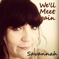 Savannah | We'll Meet Again