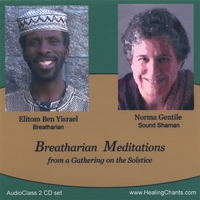 Elitom Ben Yisrael, Breatharian And Norma Gentile, Sound Shaman | Breatharian Meditations - An Audioclass 2 CD Set