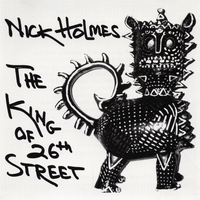 Nick Holmes | The King Of 26th Street
