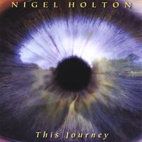 Nigel Holton | This Journey | CD Baby Music Store
