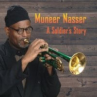 Muneer Nasser | A Soldier's Story