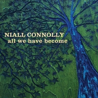 Niall Connolly | All We Have Become
