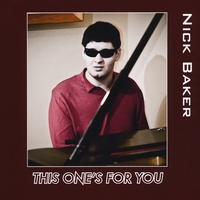 Nick Baker | This One's for You