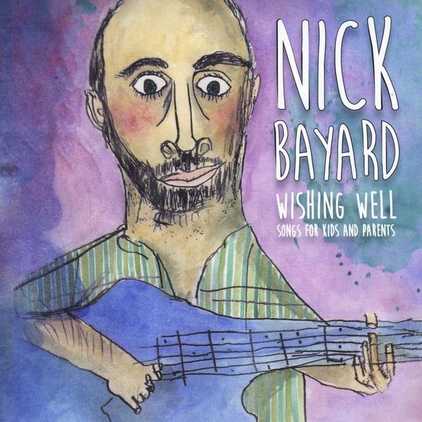 Nick Bayard   Wishing Well   CD Baby Music Store