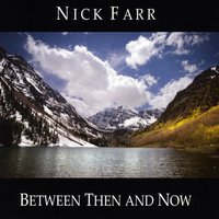 Nick Farr | Between Then and Now