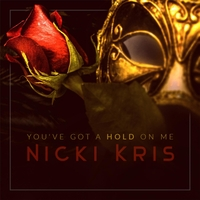 Nicki Kris | You've Got a Hold On Me