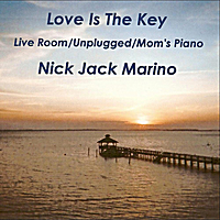 Nick Jack Marino | Love Is the Key (Live Room/Unplugged/Mom's Piano)