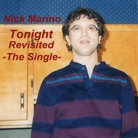 Nick Marino | Tonight-Revisited -The Single-