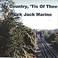 Nick Jack Marino | My Country, 'tis of Thee