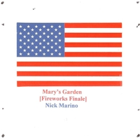 Nick Marino | Mary's Garden (Fireworks Finale)