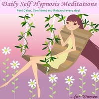 Nicola Haslett & Samantha Redgrave-Hogg | Daily Self Hypnosis Meditations for Women: Feel Calm, Confident and Relaxed Every Day!