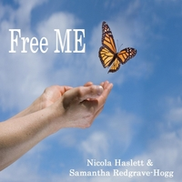 Nicola Haslett & Samantha Redgrave-Hogg | Free Me: Me & Cfs Recovery Programme