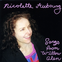 Nicolette Aubourg | Songs from Willow Glen