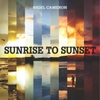 Nigel Cameron: Sunrise to Sunset